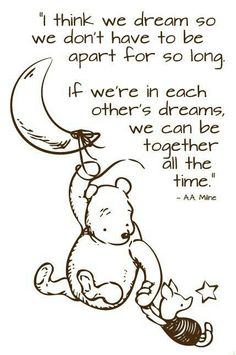 Discover and share Disney Winnie The Pooh Quotes About Dreams. Explore our collection of motivational and famous quotes by authors you know and love. I Miss You Quotes, Missing You Quotes, Disney Quotes About Love, Dream About You Quotes, Quotes About Yellow, Bad Dreams Quotes, Winnie The Pooh Quotes, Piglet Quotes, Pooh Bear