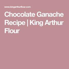 Chocolate Ganache Recipe | King Arthur Flour