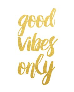 Good vibes only. :-) Printed with shiny, reflective gold foil on a white satin 80 lb. cardstock. Click here to purchase frame.