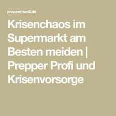 Krisenchaos im Supermarkt am Besten meiden | Prepper Profi und Krisenvorsorge