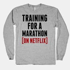 If you're training for a marathon you get bragging rights, even if it's a Netflix marathon! Get some laughs and stay lazy with this funny design for Netflix marathoners!