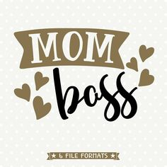 Mom Boss SVG, Mom Shirt svg, Mothers Day SVG, Mothers Day Gift SVG file, Mom Boss Iron on file, Commercial svg, Iron on transfer file by queenSVGbee on Etsy