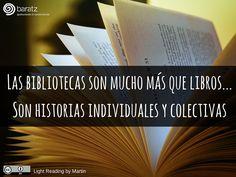 Las bibliotecas son mucho más que libros... Son historias individuales y colectivas