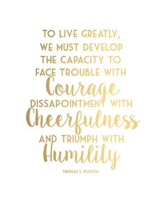 Gold Thomas S. Monson LDS Conference Quote by LiviLouDesigns