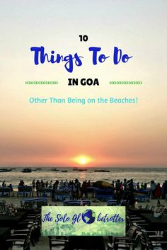 Goa | India |10 Things To Do in Goa Than Chilling At the Beach - Goa is more than just its gorgeous beaches. Check out the things to do in Goa here to find surprises! #offbeat Goa