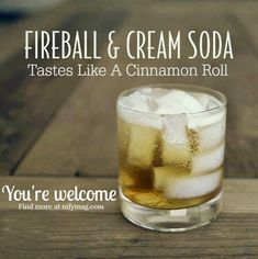 Fireball & cream soda tastes like a cinnamon roll (frozen alcoholic beverages cocktails) Party Drinks, Cocktail Drinks, Fun Drinks, Liquor Drinks, Cocktail List, Cocktail Ideas, Craft Cocktails, Winter Drinks, Summer Drinks