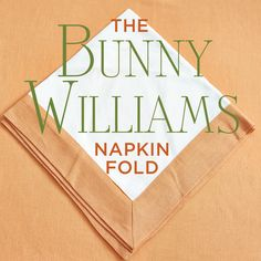 How to fold napkins like Bunny Williams