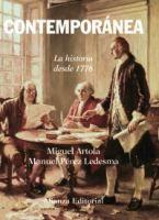Contemporánea : la historia desde 1776 / Miguel Artola, Manuel Pérez Ledesma