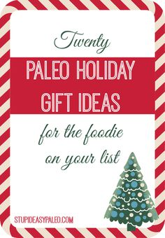20 Paleo Holiday Gift Ideas for the Foodie on Your List. Everything from DIY to fancy schmancy. Check out the list here >>  http://stupideasypaleo.com/2013/11/24/paleo-holiday-gift-ideas-for-the-foodie-on-your-list #holiday #paleo #gifts