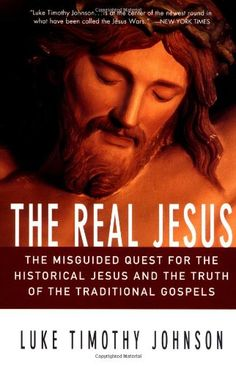 The Real Jesus: The Misguided Quest for the Historical Jesus and the Truth of the Traditional Go by Luke Timothy Johnson,http://www.amazon.com/dp/0060641665/ref=cm_sw_r_pi_dp_qbZmsb1G434F17TZ