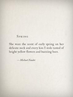 """Every kiss I stole..."" Michael Faudet"
