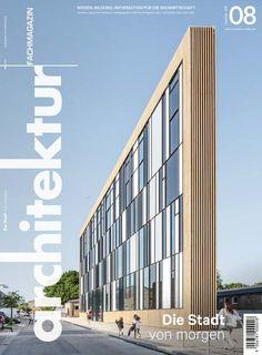 eMagazon 8/2018 Office Building Architecture, Futuristic Architecture, Architecture Design, Architectural Features, Facades, Interesting Stuff, Skyscraper, Buildings, Multi Story Building