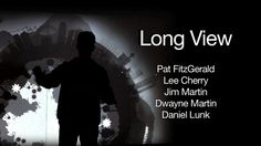 Long View -- ACM SIGGRAPH 2013 Official Selection