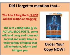 If you haven't ordered your copy of The A to Z Blog Book because you think it is about blogs or blogging please check out the contents at http://jonturino.com/packages-pricing/the-a-to-z-blog-book-jon-turino-on-amazon-and-kindle/.