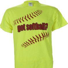 Got Softball? on a Safety Green Bright Short Sleeve T Shirt