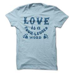 Love Is Four-Legged - #team shirt #loose tee. WANT THIS => https://www.sunfrog.com/Pets/Love-Is-Four-Legged-60389627-Guys.html?68278