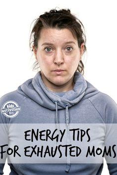Energy tips for tired moms!