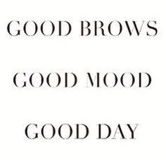 Good brows Good mood Good day
