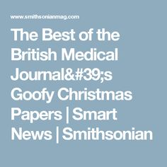 The Best of the British Medical Journal's Goofy Christmas Papers      |     Smart News | Smithsonian
