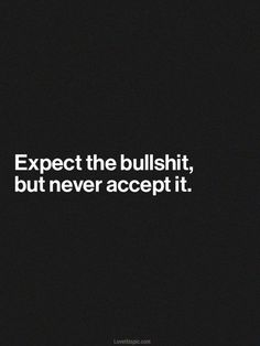 Expect it from the people you should least expect it from. They are going to look you in the eye and lie to you. Pray for them.