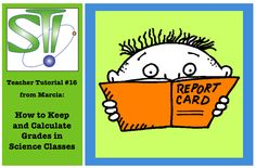 Marcia's Teacher Tutorial #16: How to Keep and Calculate Grades in Science Classrooms