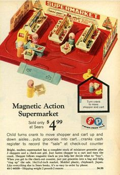 A Sears Exclusive in The Fisher-Price Little People Supermarket! Very cool looking little playset and extremely rare. Wonder how much a mint one goes for these days? Vintage Toys 80s, 1970s Toys, Retro Toys, 1980s, Vintage Ads, Vintage Advertisements, Fisher Price Toys, Vintage Fisher Price, Childhood Toys