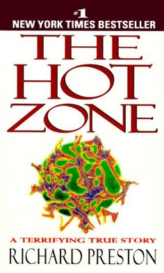The Hot Zone: A Terrifying True Story by Richard Preston. Terrifying story of Ebola and an outbreak in the US of the Reston strand. Truth is scarier than fiction.