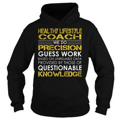 Healthy Lifestyle Coach We Do Precision Guess Work Job Title TShirt