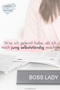 Glaubst du, du bist zu jung, um dich selbstständig zu machen? Gastautorin Leonie Habla schildert ihre Erfahrungen mit der Selbstständigkeit Anfang 20! #selbstständig #girlboss #onlinegefundenwerden Boss Lady, Girl Boss, Online Marketing, Online Business, Coaching, Motivation, Entrepreneurship, Stress, Female