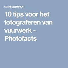 10 tips voor het fotograferen van vuurwerk - Photofacts