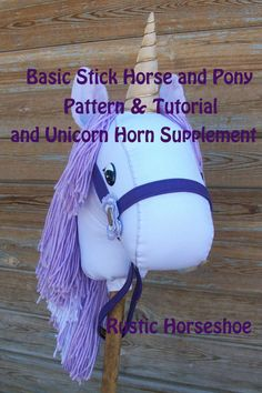 Unicorn Horn Supplement and Orginal Basic Stick horse pattern and tutorial by RusticHorseShoe,