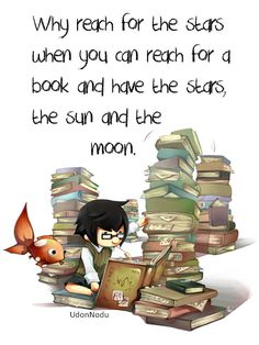 Why reach for the stars when you can reach for a book and have the stars, the sun and the moon.  Read.