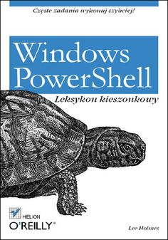 Windows PowerShell. Leksykon kieszonkowy - Lee Holmes