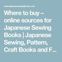 Where to buy – online sources for Japanese Sewing Books | Japanese Sewing, Pattern, Craft Books and Fabrics