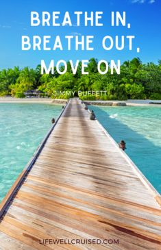 Breathe in, breathe out, move on Jimmy Buffett quote Best Cruise, Cruise Port, Cruise Tips, Cruise Vacation, Jimmy Buffet Quotes, Cheeseburger In Paradise, Permanent Vacation, Fun Songs, Jimmy Buffett