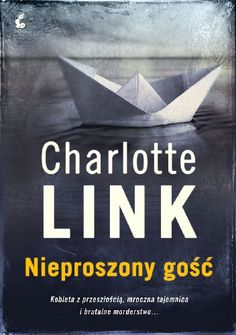 Nieproszony gość by Charlotte Link - Books Search Engine Goa, Charlotte Link, Self Publishing, I Site, Search Engine, Books To Read, Believe, Personal Care, Reading