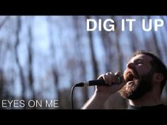 ▶ Dig It Up - Eyes On Me (official video) - YouTube