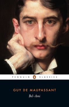 Bel-Ami, Guy de Maupassant | 40 Books That Will Make You Want To Visit France