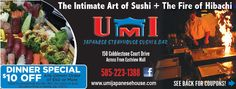 Umi Japanese Steakhouse and Sushi Bar with coupons for a lunch special, dinner special, and hibachi special. Come have your office party at UMI or bring your family. We have a variety of hand-rolled sushi, raw and cooked. Valpak Rochester Coupon www.umijapanesehouse.com