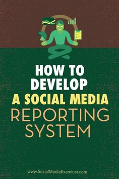 How to Develop a Social Media Reporting System #socialmedia #socialmediareporting