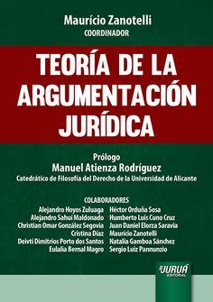 Teoría de la argumentación jurídica / Maurício Zanotelli, coordinador; prólogo, Manuel Atienza Rodríguez ; autores colaboradores, Alejandro Hoyos Zuluaga