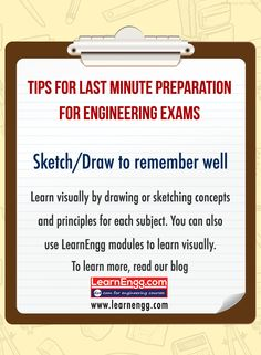Tips For Last Minute Preparations For Engineering Exams. Sketching or Drawing helps you remember well. Learn visually by drawing or sketching different concepts and principles for each subject. You can also use LearnEngg modules to learn visually. To learn more read our blog:  [Click on the image] #learnengg #exams #engineering