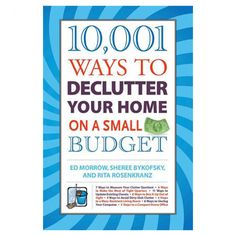 Book - 10,001 Ways to Declutter Your Home On A Small Budget.