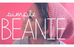 Simple Beanie video how to, lovely : thanks so! xox