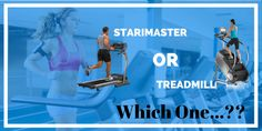 Treadmill or Stairmaster: Which One is More Beneficial – Find Out Now!  http://stairmasterguide.com/treadmill-or-stairmaster/  #TreadmillorStairmaster