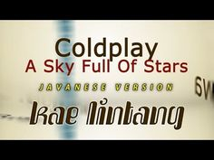 A Sky Full Of Stars - Javanese Version (Official Lyric Video) - YouTube