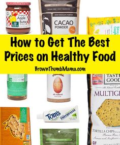 How to get the best prices on healthy food: BrownThumbMama.com