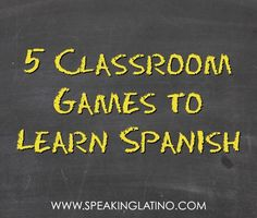 5 Student-approved Classroom Games to Learn Spanish #LearnSpanish #Spanish via http://www.speakinglatino.com/classroom-games-to-learn-spanish/