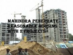 Mahindra Penetrate Reasonable Housing With 2 Projects-Mumbai: Auto-InfoTech conglomerate Mahindra Group penetrates reasonable housing through its property development arm Mahindra Lifespaces (MLDL).