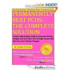 Permanently Beat PCOS: The Complete Solution, Proven Step-by-Step Polycystic Ovarian Syndrome Guide to Improved Fertility, Weight Loss and Clear Skin through ... Changes (Women's Health Expert Series)